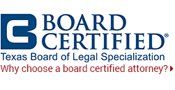 Board Certified | Texas Board of Legal Specialization | Why choose a board certified attorney?